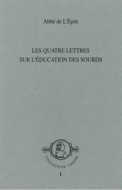 Couverture du livre Quatre lettres sur l'éducation des sourds